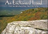 An Enchanted Land: The Shawangunk Mountains