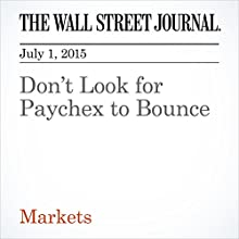 Don't Look for Paychex to Bounce (       UNABRIDGED) by John Carney Narrated by Ken Borgers
