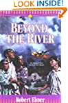 Beyond the River (Young Underground B...