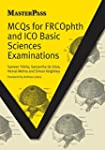 MCQs for FRCOphth and ICO Basic Scien...