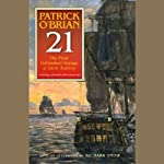 21: The Final Unfinished Voyage of Jack Aubrey (       UNABRIDGED) by Patrick O'Brian Narrated by Patrick Tull