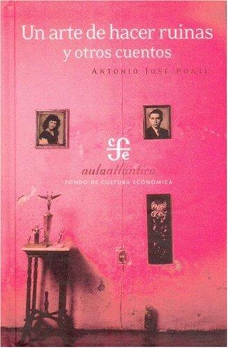 Un arte de hacer ruinas y otros cuentos (Aula Atlantica) (Spanish Edition)