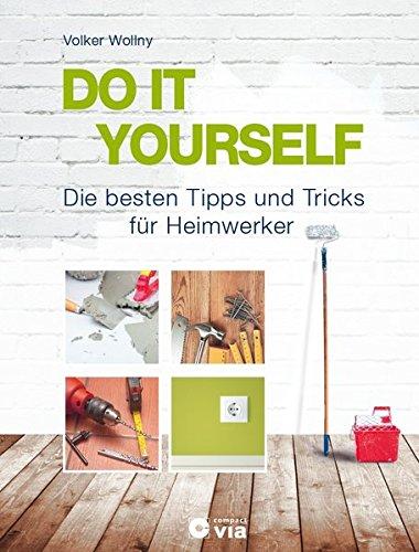 do-it-yourself-die-besten-tipps-und-tricks-fur-heimwerker-projekte-fur-wohnung-haus-und-garten