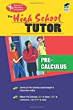 High School Pre-Calculus Tutor (High School Tutors Study Guides) (0878919104) by The Editors of REA