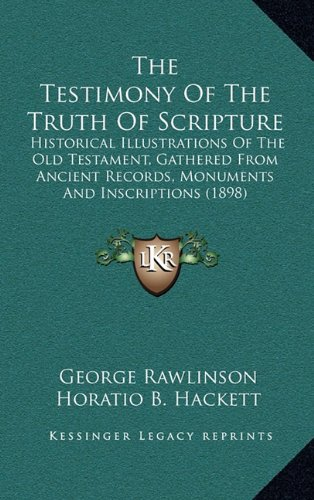 The Testimony of the Truth of Scripture: Historical Illustrations of the Old Testament, Gathered from Ancient Records, Monuments and Inscriptions (189