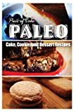Jack Roberts Piece of Cake Paleo - Cake, Cookie, and Dessert Recipes