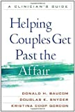 img - for Helping Couples Get Past the Affair: A Clinician's Guide 1st (first) Edition by Baucom PhD, Donald H., Snyder PhD, Douglas K., Gordon PhD, K [2011] book / textbook / text book