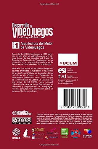 Desarrollo de Videojuegos. Un enfoque Práctico.: Volumen 1. Arquitectura del Motor: Volume 1