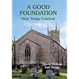 A Good Foundation: Holy Trinity Coleford