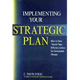 "Implementing Your Strategic Plan: How to Turn ""Intent"" Into Effective Action for Sustainable Change ~ C. Davis Fogg"