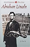 img - for Abraham Lincoln (Mysterious Deaths) book / textbook / text book