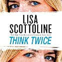 Think Twice Audiobook by Lisa Scottoline Narrated by Jennifer Van Dyck