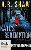 Wayward Pines: Kate's Redemption (Kindle Worlds Novella)