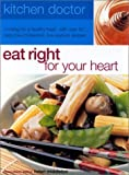 img - for Eat Your Heart Right: Kitchen Doctor Series book / textbook / text book