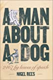 A Man About a Dog: Euphemisms and Other Examples of Verbal Squeamishness (000724097X) by Nigel Rees
