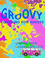 Groovy: Coloring For Adults