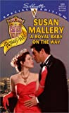 A Royal Baby on the Way (Silhouette Special Edition, 1281) (0373242816) by Susan Mallery