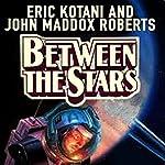 Between the Stars: Act of God, Book 3   Eric Kotani,John Maddox Roberts