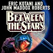 Between the Stars: Act of God, Book 3 | Eric Kotani, John Maddox Roberts