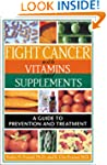 Fight Cancer With Vitam Supplmnts Rev...