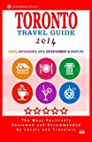 Toronto Travel Guide 2014: Shops, Restaurants, Arts, Entertainment and Nightlife in Toronto, Canada (City Travel Guide 2014)
