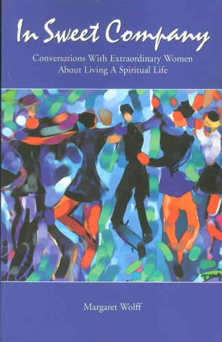 In Sweet Company : Conversations with Extraordinary Women About Living a Spiritual Life