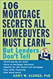 The 106 Mortgage Secrets All Homebuyers Must Learn--But Lenders Dont Tell