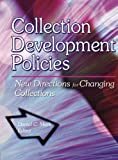 Collection Development Policies: New Directions for Changing Collections (0789014718) by Katz, Linda S