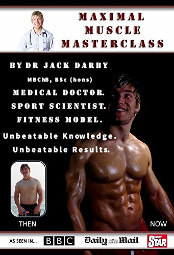 Maximal Muscle Masterclass by Dr Darby: Unbeatable Knowledge, Unbeatable Results. (Lose Weight, Get Ripped And Build Muscle With The Exercise Doctor Book 1) (English Edition)