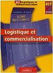 Logistique et commercialisation BEP 2...