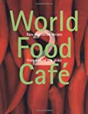 Carolyn Caldicott World Food Cafe 2: Easy Vegetarian Recipes from Around the Globe
