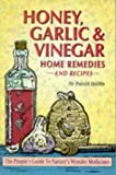 img - for Honey, Garlic and Vinegar: Home Remedies and Recipes by Quillin, Patrick (2000) [Paperback] book / textbook / text book