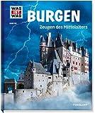 Burgen. Zeugen des Mittelalters (WAS IST WAS Sachbuch, Band 106)
