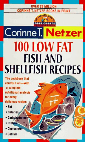 100 Low Fat Fish and Shellfish Recipes: The Complete Book of Food Counts Cookbook Series