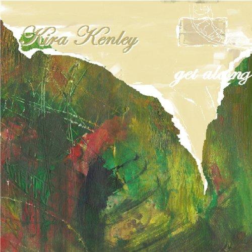Kira Kenley - Get Along