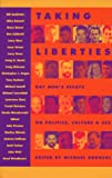 img - for Taking Liberties: Gay Men's Essays on Politics, Culture, and Sex (Richard Kasak Books) book / textbook / text book