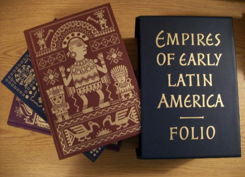 Empires Of Early Latin America: Published By The Folio Society (The Aztecs, The Incas, The Maya, 3 Volume Set)