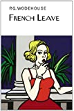 French Leave (The Collector's Wodehouse)