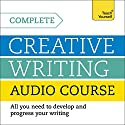 Complete Creative Writing Course Audiobook by Chris Sykes Narrated by Chris Sykes