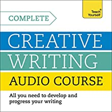 Complete Creative Writing Course  by Chris Sykes Narrated by Chris Sykes