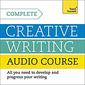 Complete Creative Writing Course Audiobook