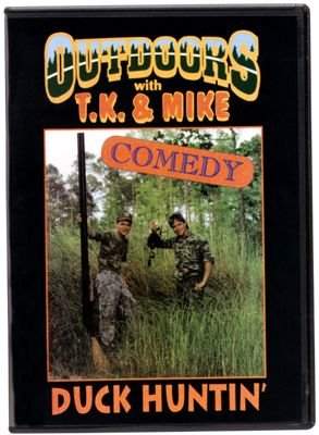 Outdoors with T.K. & Mike: Duck Huntin' ~ Comedy Hunting DVD