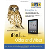 iPad for the Older and Wiser: Get Up and Running Safely and Quickly with the Apple iPadby Sean McManus