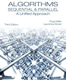 img - for Algorithms Sequential & Parallel: A Unified Approach 3rd edition by Miller, Russ, Boxer, Laurence (2012) Hardcover book / textbook / text book