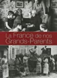 echange, troc Pierre-François Aleil - La France de nos Grands-Parents