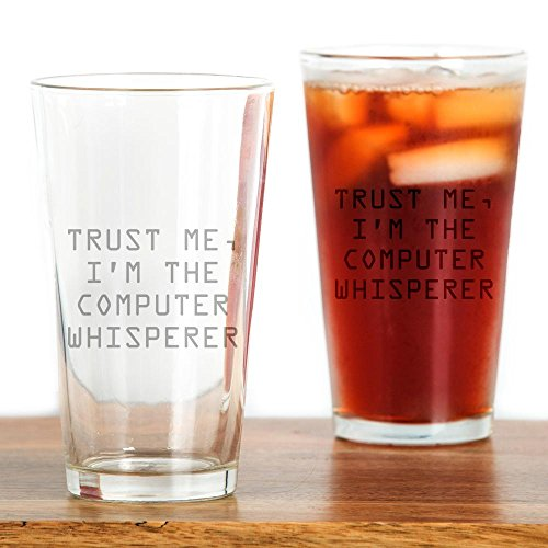 CafePress - Trust Me, I'm The Computer Whisperer Drinking Glas - Pint Glass, 16 oz. Drinking Glass