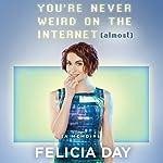 You're Never Weird on the Internet (Almost): A Memoir | Felicia Day