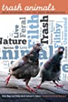 Trash Animals: How We Live with Natur...