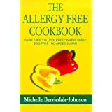 The Allergy-Free Cookbook: Dairy Free * Gluten Free * Wheat Free * Egg Free * No Added Sugarby Michelle Berriedale...