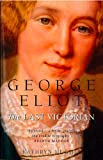 img - for George Eliot: The Last Victorian (Text Only) book / textbook / text book